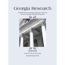 Georgia Research: A Handbook for Genealogists, Historians, Archivists, Lawyers, Librarians, and Other Researchers