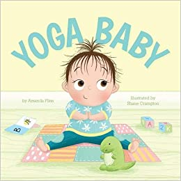 Amazon.com: Yoga Baby (9781506456997): Amanda Flinn, Shane ...