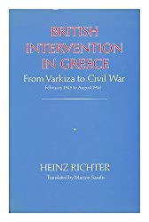 British Intervention in Greece: From Varkiza to Civil War February 1945 to August 1946: From Varkiza to the Civil War
