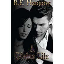 A Divine Life (The Divine Trilogy)