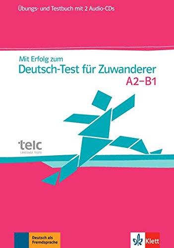 Mit Erfolg zum Deutsch-Test für Zuwanderer: Übungs- und Testbuch + 2 Audio-CDs