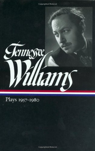 Tennessee Williams: Plays 1957-1980 (Library of America)