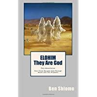 Elohim:They Are God: Poly-Monotheism How Three Became God Through Moses and The Prophets