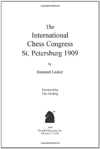 Read Online The International Chess Congress St. Petersburg 1909 PDF