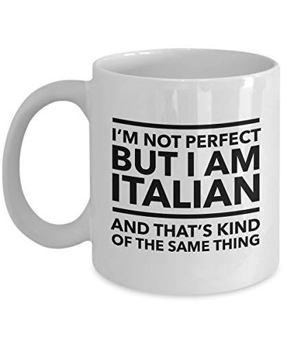 Perfect But I Am Italian And That's Kind Of The Same Thing,Italian Coffee Mug,Italy Gift,Tea Mug 11Oz ()