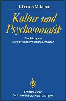 Kultur und Psychosomatik: Das Prinzip der funktionellen somatischen Störungen