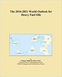Book The 2016-2021 World Outlook for Heavy Fuel Oils
