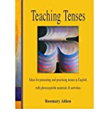 [(Teaching Tenses)] [ By (author) Rosemary Aitken ] [July, 2002]