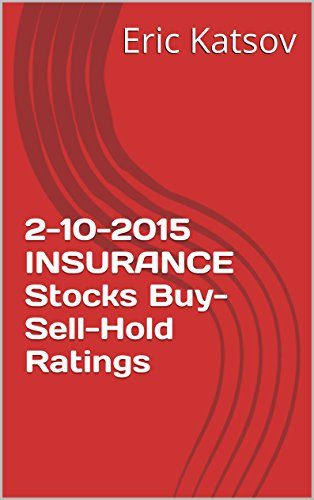 Download 2-10-2015  INSURANCE Stocks Buy-Sell-Hold Ratings (Buy-Sell-Hold+stocks iPhone app) Pdf