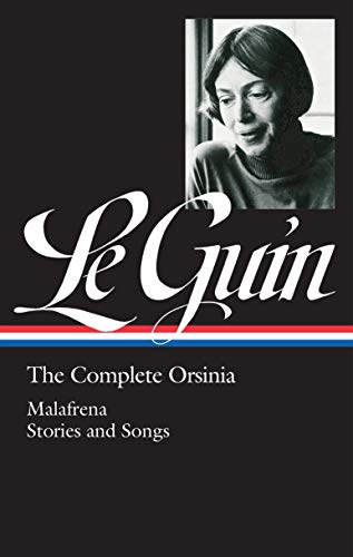 Ursula K. Le Guin: The Complete Orsinia (LOA #281): Malafrena / Stories and Songs (Library of America Ursula K. Le Guin Edition)