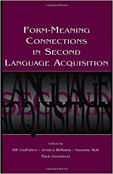 Book Form-Meaning Connections in Second Language Acquisition (Second Language Acquisition Research Series)