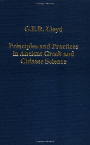 Principles and Practices in Ancient Greek and Chinese Science (Variorum Collected Studies)