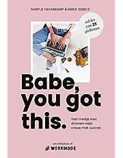 Babe, you got this.: van meisje met dromen naar vrouw met succes