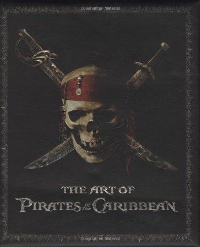 The Art of Pirates of the Caribbean (The Art Of Pirates Of The Caribbean)