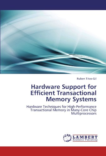 Hardware Support for Efficient Transactional Memory Systems: Hardware Techniques for High-Performance Transactional Memo