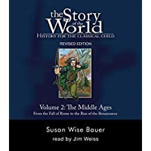 Story of the World #2 Middle Ages Audiobook Unabridged Compact Di: History For The Classical Child