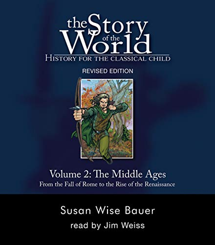 - The Story of the World: History for the Classical Child, Volume 2 Audiobook: The Middle Ages: From the Fall of Rome to the Rise of the Renaissance, Revised Edition (9 CDs) (v. 2)