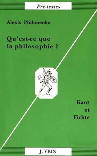 Qu'est-ce Que La Philosophie?: Kant Et Fichte (Pre-textes) (French Edition)