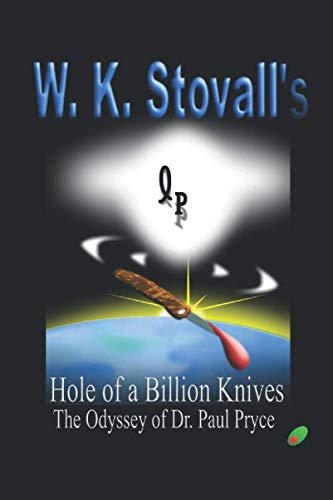 Hole of a Billion Knives: The Odyssey of Dr. Paul Price (The Odyssey of Dr. Paul Pryce)