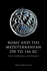 Rome and the Mediterranean 290 to 146 BC: The Imperial Republic (The Edinburgh History of Ancient Rome)
