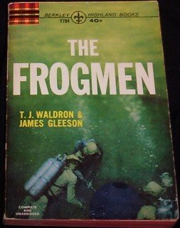 THE FROGMEN WWII DIVERS VINTAGE 1963 T.J. WALDRON