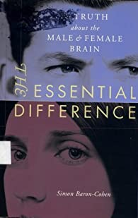 THE ESSENTIAL DIFFERENCE: THE TRUTH ABOUT THE MALE & FEMALE BRAIN par Simon Baron-Cohen