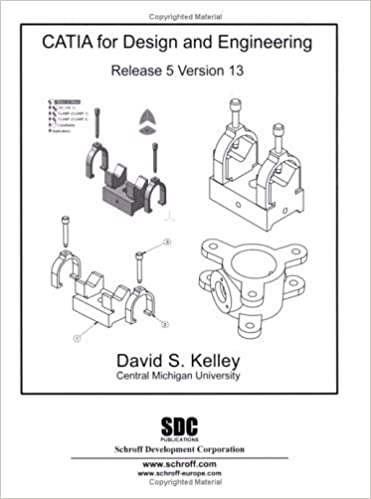 Book CATIA for Design And Engineering: Release 5 Version 13 by David S. Kelley (2005-04-30)