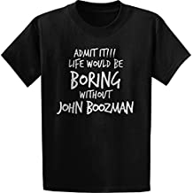 Threads of Doubt Admit it, Life Would Be Boring Without John BOOZMAN T-Shirt