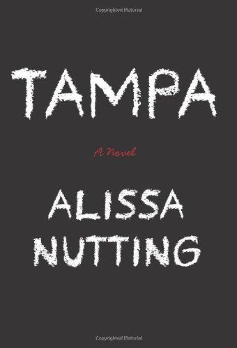 """""""Tampa"""" av Alissa Nutting"""