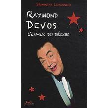 Raymond Devos, l'enfer du décor