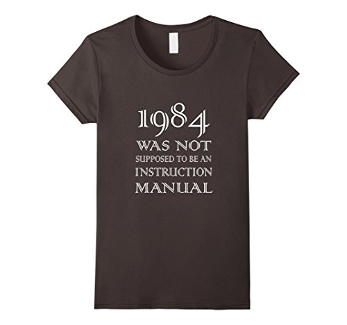 1984 Manual - Womens 1984 Was Not Supposed To Be An Instruction Manual t-shirt XL Asphalt