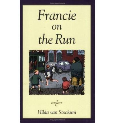 Read Online [(Francie on the Run )] [Author: Hilda Van Stockum] [Jul-2005] PDF