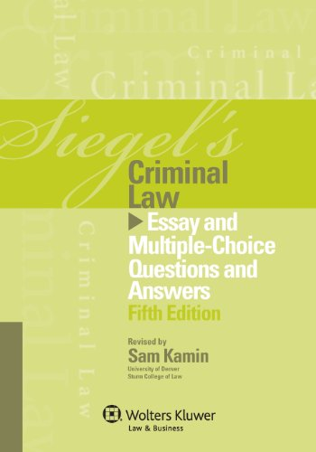 Pdf Law Siegel's Criminal Law: Essay and Multiple-Choice Questions and Answers (Siegel's Series)