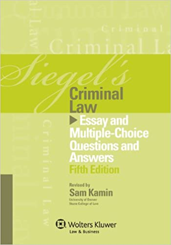 amazoncom siegels criminal law essay and multiple choice  siegels criminal law essay and multiple choice questions and answers  siegels series th edition