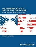 img - for US Foreign Policy After the Cold War: Global Hegemon or Reluctant Sheriff? by Fraser Cameron (2005-10-21) book / textbook / text book