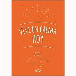 VIVE EN CALMA HOY