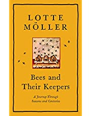 Bees & Their Keepers: A Journey Through Seasons and Centuries