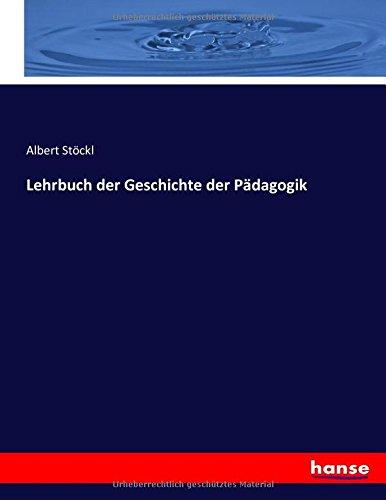 Lehrbuch der Geschichte der Pädagogik (German Edition)
