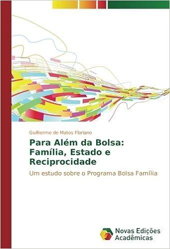Para Além da Bolsa: Família, Estado e Reciprocidade: Um ...