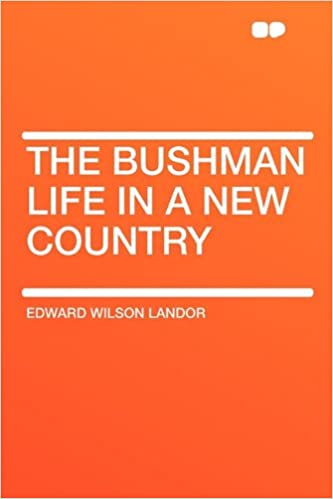 The Bushman Life in a New Country