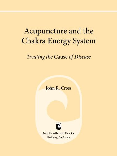 Acupuncture and the chakra energy system treating the cause of acupuncture and the chakra energy system treating the cause of disease por cross fandeluxe Gallery