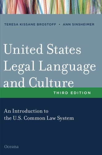 United States Legal Language and Culture: An Introduction to the U.S. Common Law System by Brand: Oxford University Press, USA