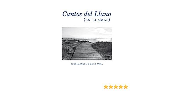 Cantos del Llano: (en llamas) eBook: Gómez Mira, José Manuel ...