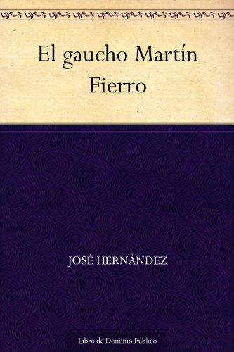 El gaucho Martín Fierro (Edición de la Biblioteca Virtual Miguel de Cervantes) (Spanish Edition)