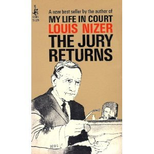 The Jury Returns by Louis Nizer