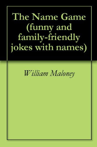 the name game funny and family friendly jokes with names kindle