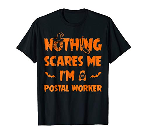 I'm A Postal Worker Nothing Scares Me T-Shirt