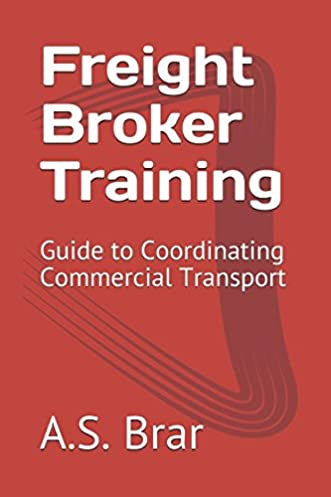 freight broker training guide to coordinating commercial transport rh amazon com freight broker training manual pdf freight broker training guide download free
