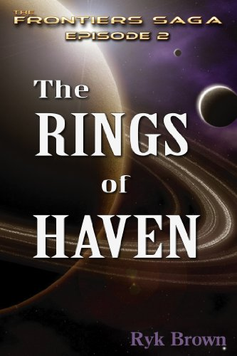 Ep.#2 - The Rings of Haven (The Frontiers Saga)