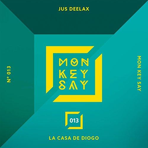 la casa de diogo jus deelax from the album la casa de diogo january 8